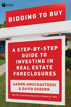 Paperback Bidding to Buy : A Step-By-Step Guide to Investing in Real Estate Foreclosures Book