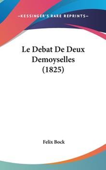 Hardcover Le Debat de Deux Demoyselles Book