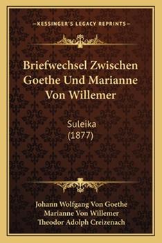 Paperback Briefwechsel Zwischen Goethe und Marianne Von Willemer : Suleika (1877) Book