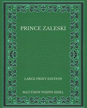 Paperback Prince Zaleski - Large Print Edition [Large Print] Book