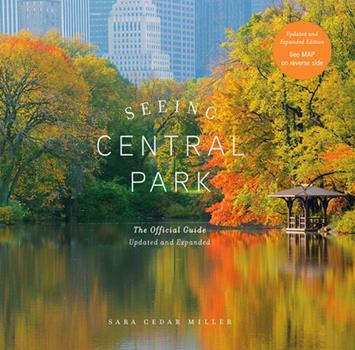 Seeing Central Park: The Official Guide Updated and Expanded 1419742825 Book Cover