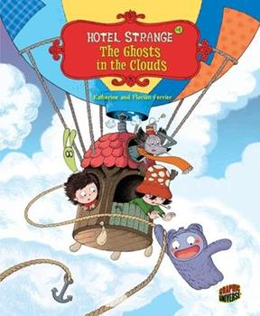The Ghosts in the Clouds: Book 4 - Book #4 of the Hotel Strange