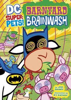 Barnyard Brainwash - Book  of the DC Super-Pets