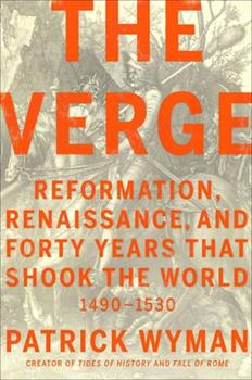 Hardcover The Verge: Reformation, Renaissance, and Forty Years That Shook the World Book
