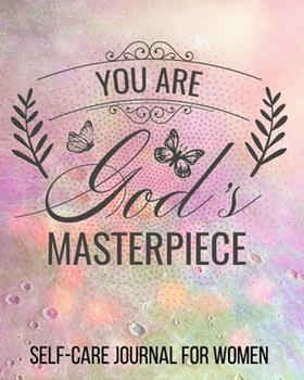 Paperback You Are God Masterpiece Self-Care Journal For Women: Guided Self Care Journal With Prompts For Women And Teens. Self Reflection, Affirmation, Quotes A Book