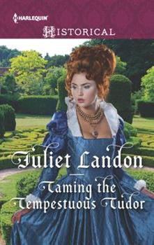 Taming the Tempestuous Tudor - Book #2 of the At the Tudor Court