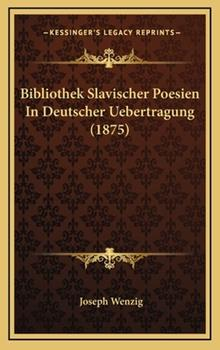 Hardcover Bibliothek Slavischer Poesien in Deutscher Uebertragung Book