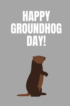 Paperback Happy Groundhog Day: Lined Notebook / Journal Gift, Groundhog Day notebook Birthday Party Gift, Perfect gift, Funny Groundhog Day Gift ( (6 Book