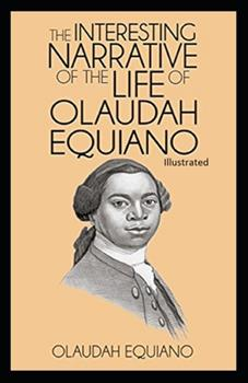 Paperback The Interesting Narrative of the Life of Olaudah Equiano Illustrated Book