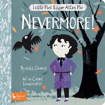 Little Poet Edgar Allan Poe: Nevermore! 1423654900 Book Cover