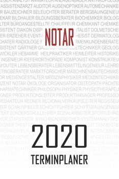 Paperback Notar - 2020 Terminplaner : Kalender und Organisator F�r Notar. Terminkalender, Taschenkalender, Wochenplaner, Jahresplaner, Kalender 2019 - 2020 Zum Planen und Organisieren [German] Book