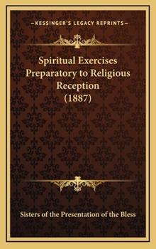 Hardcover Spiritual Exercises Preparatory to Religious Reception Book
