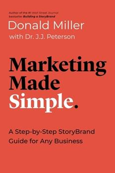 Paperback Marketing Made Simple: A Step-By-Step Storybrand Guide for Any Business Book