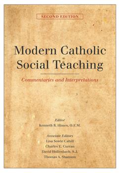 Paperback Modern Catholic Social Teaching: Commentaries and Interpretations, Second Edition Book
