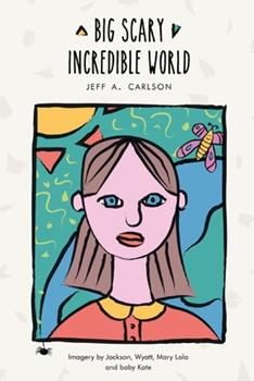 Paperback Big Scary Incredible World Book