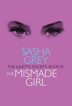 The Mismade Girl - Book #3 of the Juliette Society