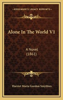 Hardcover Alone in the World V1: A Novel (1861) Book