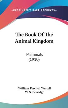 Hardcover The Book of the Animal Kingdom : Mammals (1910) Book