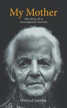 Paperback My Mother : The Story of a Courageous Woman Book