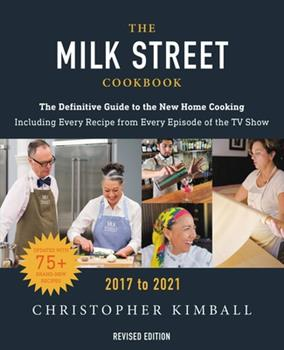 The Milk Street Cookbook: The Definitive Guide to the New Home Cooking, Featuring Every Recipe from Every Episode of the TV Show, 2017-2021 0316427659 Book Cover