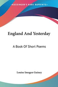 Paperback England and Yesterday : A Book of Short Poems Book