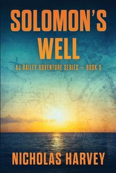 Paperback Solomon's Well: AJ Bailey Adventure Series - Book Five Book