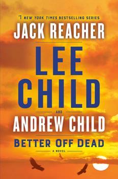 Better off Dead - Book #26 of the Jack Reacher