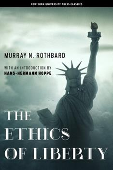 The Ethics of Liberty 0814775594 Book Cover