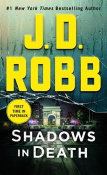 Shadows in Death - Book #51 of the In Death