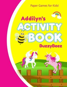 Paperback Addilyn's Activity Book : 100 + Pages of Fun Activities - Ready to Play Paper Games + Storybook Pages for Kids Age 3+ - Hangman, Tic Tac Toe, Four in a Row, Sea Battle - Farm Animals - Personalized Name Letter a - Hours of Road Trip Entertainment Book