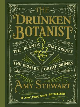 Hardcover The Drunken Botanist: The Plants That Create the World's Great Drinks Book
