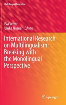Hardcover International Research on Multilingualism: Breaking with the Monolingual Perspective Book