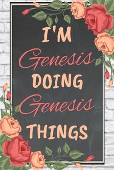 Paperback I'm Genesis Doing Genesis Things Personalized Name Notebook for Girls and Women : Personalized Name Journal Writing Notebook for Girls, Women, Girlfriend, Sister, Mother, Niece or a Friend, 150 Pages, 6X9, Soft Cover, Glossy Finish Book