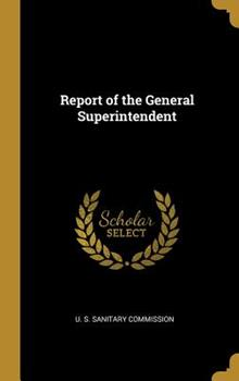 Hardcover Report of the General Superintendent Book