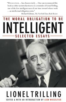 The Moral Obligation to Be Intelligent: Selected Essays 0374527997 Book Cover