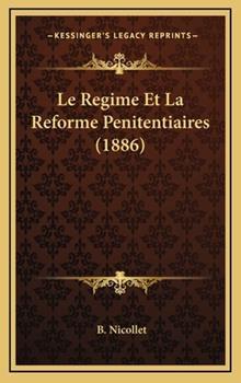 Hardcover Le Regime et la Reforme Penitentiaires Book
