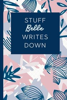 Paperback Stuff Belle Writes Down : Personalized Journal / Notebook (6 X 9 Inch) STUNNING Navy Blue and Mauve Blush Pink Pattern Book