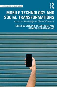 Paperback Mobile Technology and Social Transformations: Access to Knowledge in Global Contexts Book