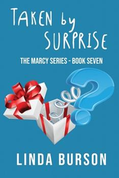 Paperback Taken By Surprise: The Marcy Series - Book Seven Book