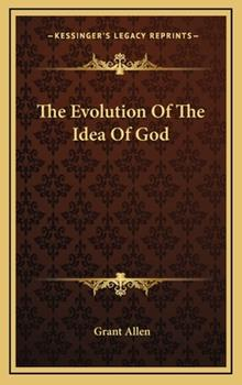 Hardcover The Evolution of the Idea of God Book
