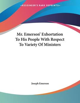 Paperback Mr Emerson' Exhortation to His People with Respect to Variety of Ministers Book