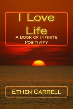 Paperback I Love Life: A Book of Infinite Positivity [Large Print] Book