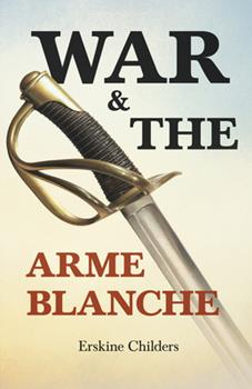 War and the Arme Blanche: With an Excerpt From Remembering Sion By Ryan Desmond 1528715233 Book Cover