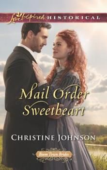 Mail Order Sweetheart - Book #3 of the Boom Town Brides