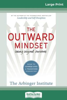 Paperback The Outward Mindset: Seeing Beyond Ourselves (16pt Large Print Edition) [Large Print] Book