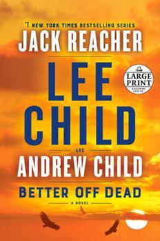 Paperback Better Off Dead: A Jack Reacher Novel [Large Print] Book