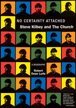 Paperback No Certainty Attached: Steve Kilbey and the Church: A Biography Book