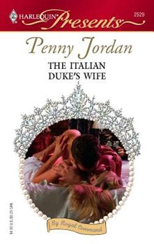The Italian Duke's Wife - Book #5 of the By Royal Command