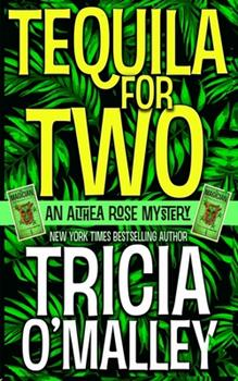 Tequila for Two - Book #2 of the Althea Rose Mystery