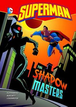 Superman: The Shadow Masters - Book  of the DC Super Heroes: Superman